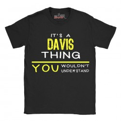 Davis t-shirt | Last Name shirt | Its a Davis Thing You wouldnt understand