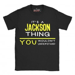 Jackson t-shirt | Last Name shirt | Its a Jackson Thing You wouldnt understand