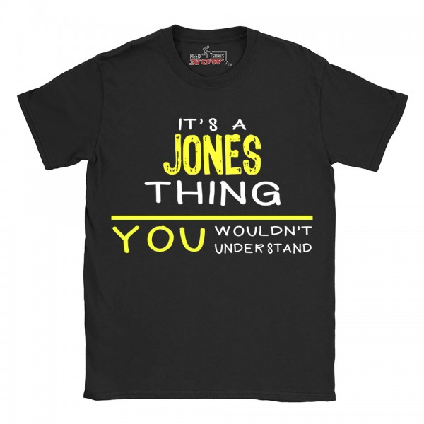 Jones t-shirt | Last Name shirt | Its a Jones Thing You wouldnt understand