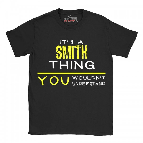 Smith t-shirt | Last Name shirt | Its a Smith Thing You wouldnt understand