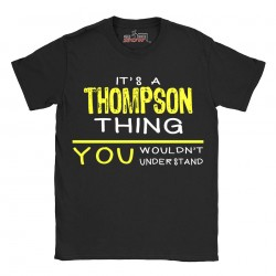Thompson t-shirt | Last Name shirt | Its a Thompson Thing You wouldnt understand