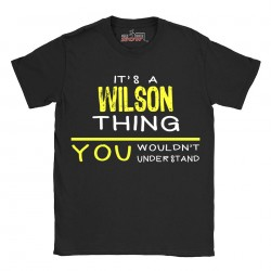 Wilson t-shirt | Last Name shirt | Its a Wilson Thing You wouldnt understand