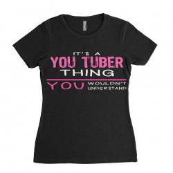 Youtuber T-shirt | Its a Youtuber Thing You wouldnt understand